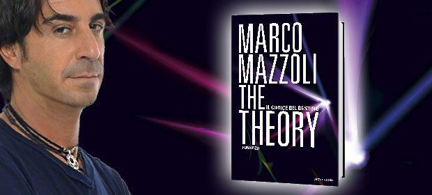 """Marco Mazzoli sempre più scrittore: """"The Theory – Il codice del destino"""""""