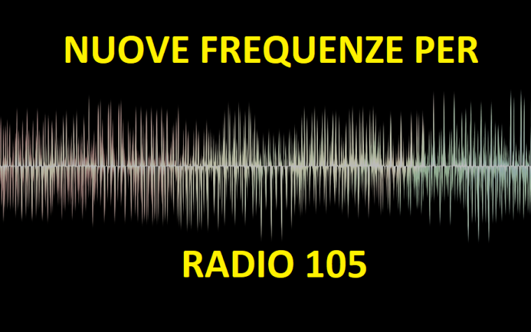 Nuove frequenze per Radio 105